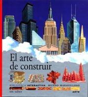 El arte de construir (Mundo maravilloso 10) (Español) Tapa dura