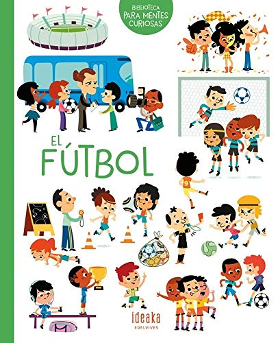 El fútbol (IDEAKA) (Español) Tapa dura
