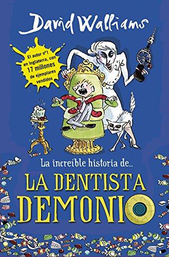 La increíble historia de... La dentista demonio (Colección David Walliams) (Español) Tapa dura
