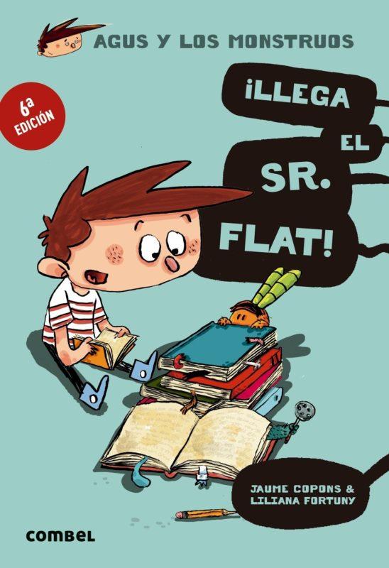 Agus y los monstruos 1: ¡Llega el Sr. Flat! (Español) Tapa blanda