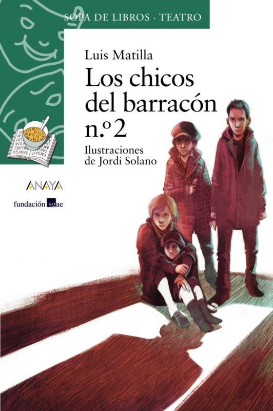 Los chicos del barracón nº 2 (LITERATURA INFANTIL (6-11 años) - Sopa de Libros (Teatro)) (Español) Tapa blanda