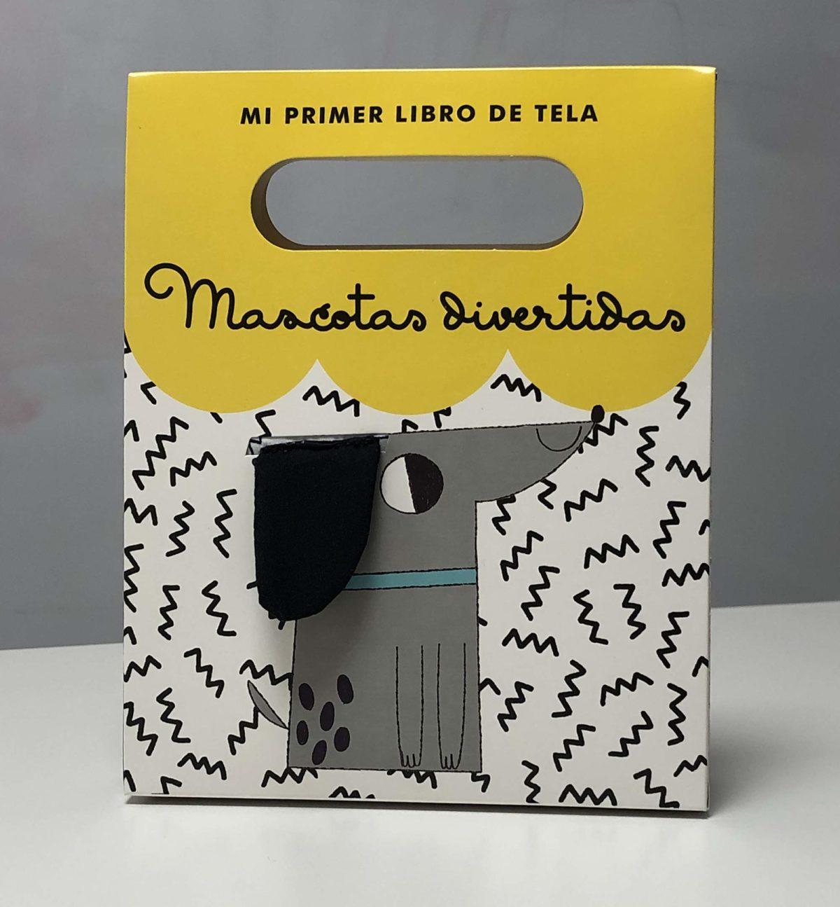 Mascotas divertidas: Mi primer libro de tela (Juega y aprende) (Español) Libro de tela