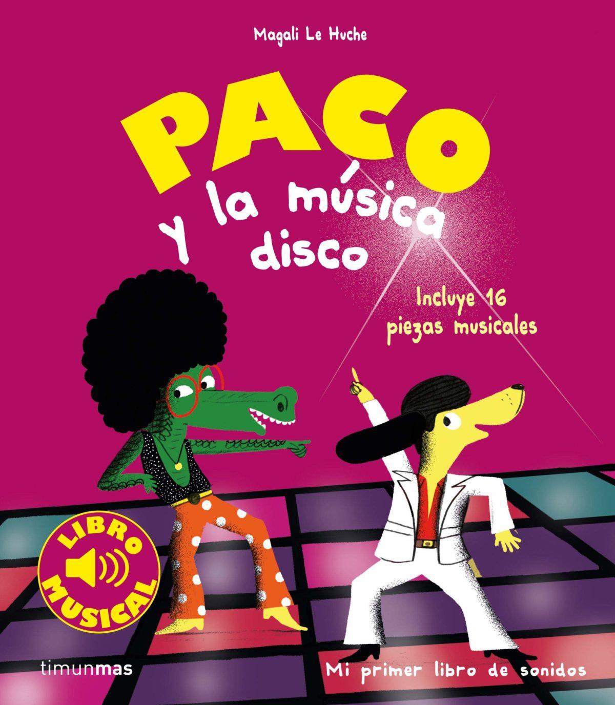 Paco y la música disco. Libro musical (Libros con sonido)