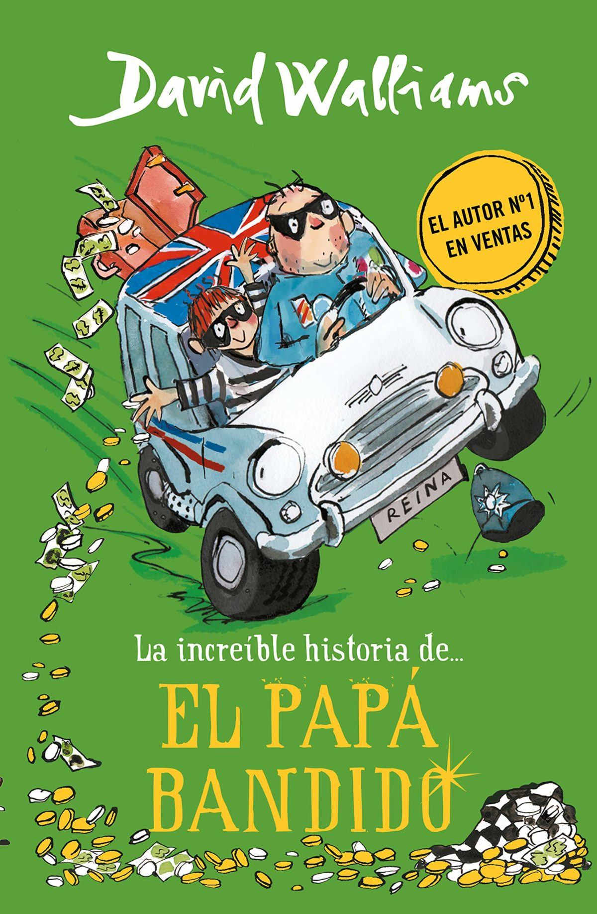 La increíble historia de... El papá bandido (Colección David Walliams) (Español) Tapa dura