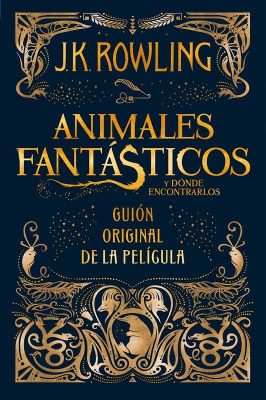 Animales fantásticos y dónde encontrarlos (guión original): Guión original de la película I (Harry Potter) (Español) Tapa dura