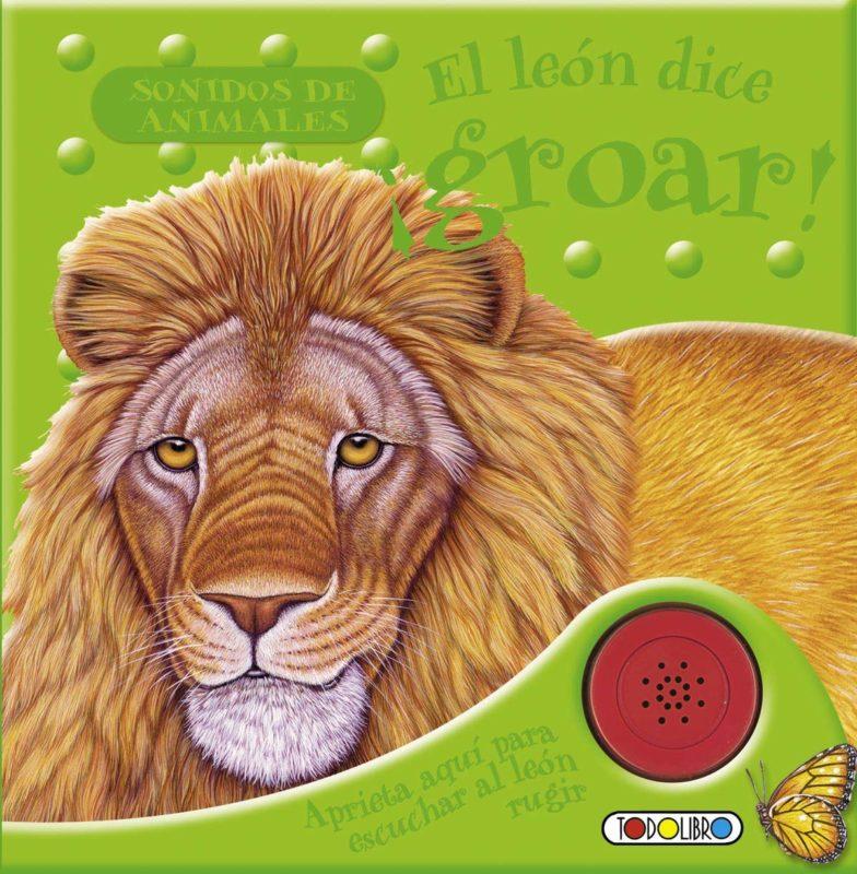 El león dice ¡groar! (Sonidos de animales) (Español) Tapa blanda