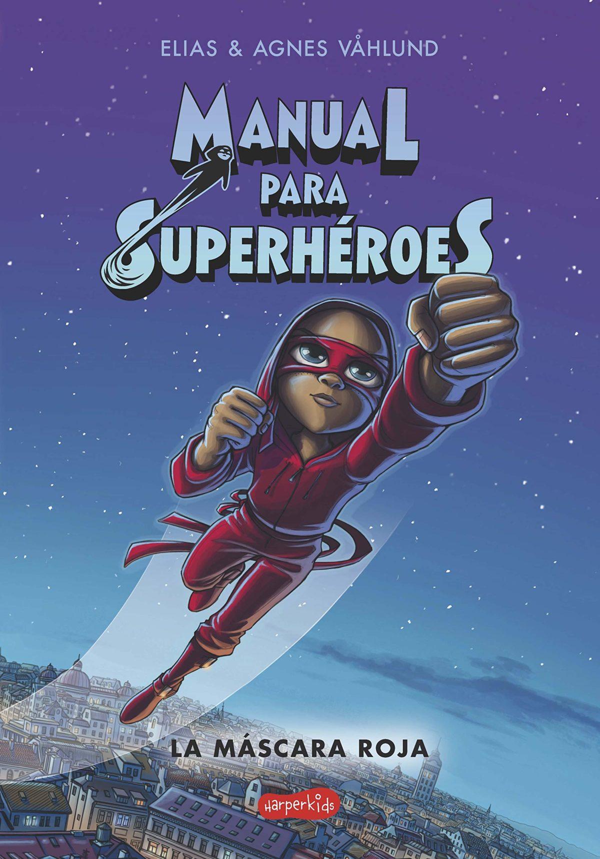Manual para superhéroes. La Máscara Roja: (HARPERKIDS): 2 (Español) Tapa blanda