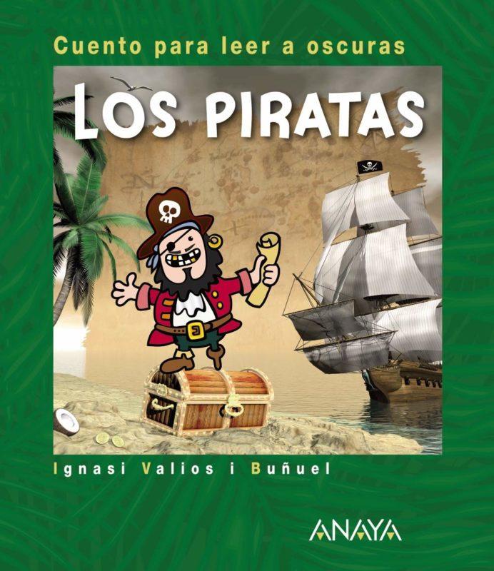 Los piratas: Cuento para leer a oscuras (Primeros Lectores (1-5 Años) - Cuentos Para Leer A Oscuras) (Español) Tapa dura