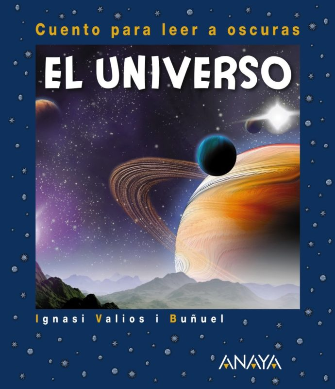 El Universo: Cuento para leer a oscuras (Primeros Lectores (1-5 Años) - Cuentos Para Leer A Oscuras) (Español) Tapa dura