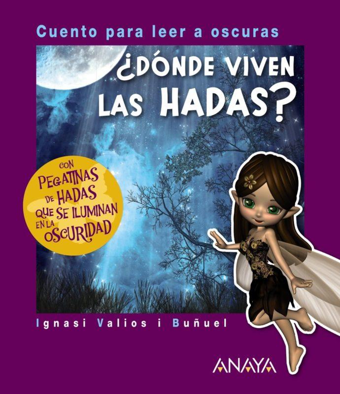 ¿Dónde viven las hadas?: Cuento para leer a oscuras (PRIMEROS LECTORES (1-5 años) - Cuentos para leer a oscuras) (Español) Tapa dura