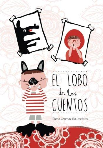 El lobo de los cuentos: Cuentos infantiles de 3 a 6 años - 9781519600929 (Español) Tapa blanda