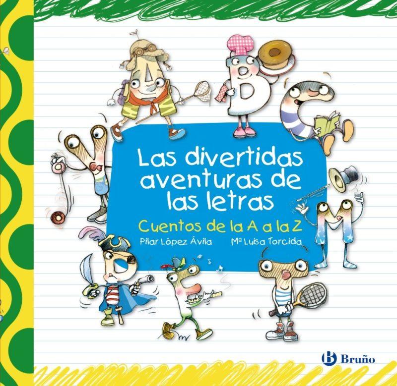 Las divertidas aventuras de las letras (Castellano - A PARTIR DE 3 AÑOS - LIBROS DIDÁCTICOS)