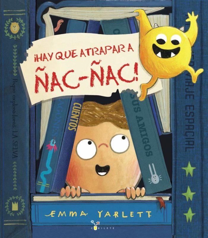 ¡Hay que atrapar a Ñac-ñac! (Castellano - A Partir De 3 Años - Álbumes - Cubilete)