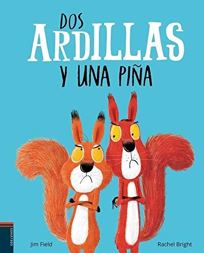 Dos ardillas y una piña (Álbumes ilustrados) (Español) Tapa dura