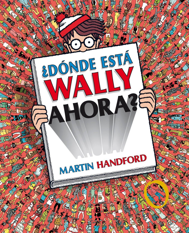 ¿Dónde está Wally ahora? (Colección ¿Dónde está Wally?) (Español) Tapa dura